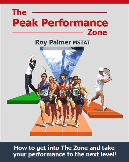 The Peak Performance Zone: How to get into The Zone and take your performance to the next level - cover