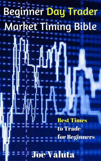 Beginner Day Trader Market Timing Bible - cover