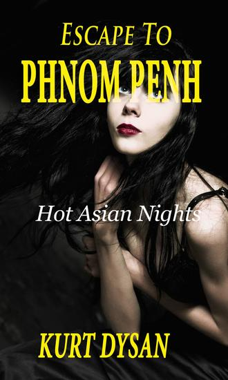 Escape to Phnom Penh - Hot Asian Nights #1 - cover