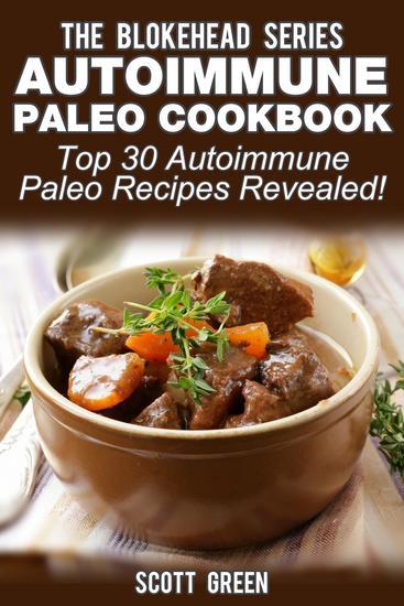 Autoimmune Paleo Cookbook: Top 30 Autoimmune Paleo Recipes Revealed ! - The Blokehead Success Series - cover