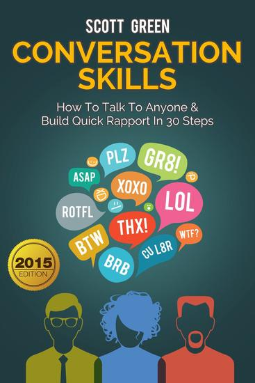 Conversation Skills: How To Talk To Anyone & Build Quick Rapport In 30 Steps - The Blokehead Success Series - cover