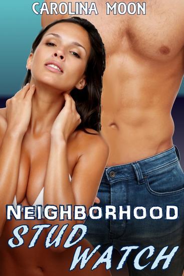 The Neighborhood Stud Watch (MF Cougars Erotica) - cover