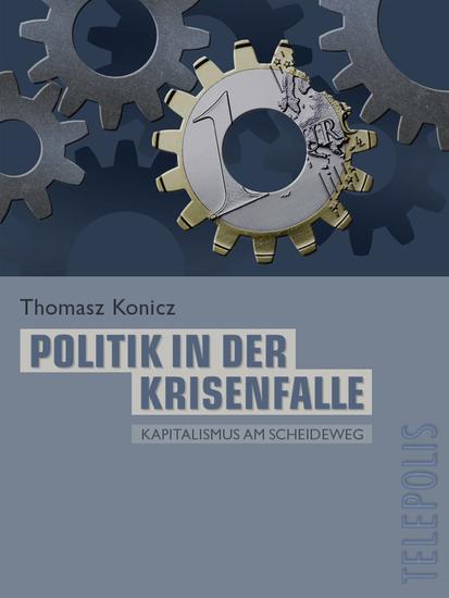 Politik in der Krisenfalle (Telepolis) - Kapitalismus am Scheideweg - cover