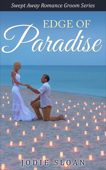Edge of Paradise - Swept Away Romance Groom Series - cover