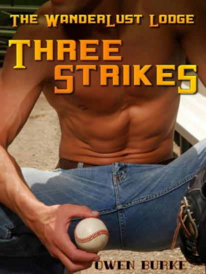 Three Strikes (WanderLust Lodge Gay Sex Collection) - cover