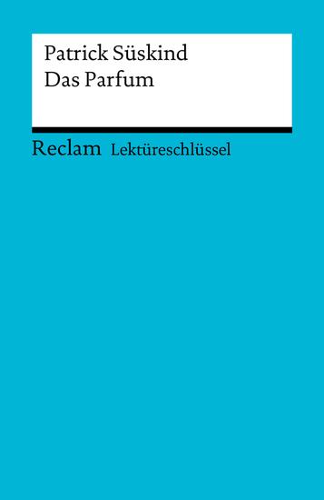 Lektüreschlüssel Patrick Süskind: Das Parfum - Reclam Lektüreschlüssel - cover