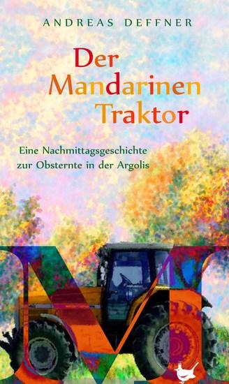 Der Mandarinentraktor - Eine Nachmittagsgeschichte zur Obsternte in der Argolis - cover