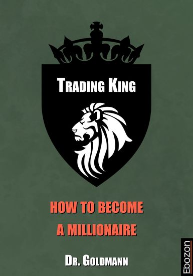Trading King - how to become a millionaire - cover