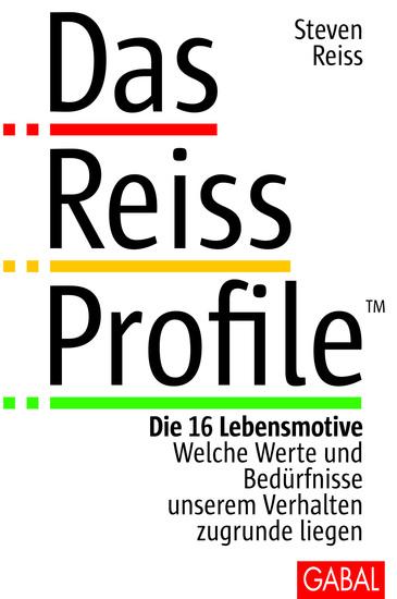 Das Reiss Profile - Die 16 Lebensmotive Welche Werte und Bedürfnisse unserem Verhalten zugrund liegen - cover
