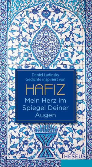 Mein Herz im Spiegel deiner Augen - Gedichte inspiriert von Hafiz - cover