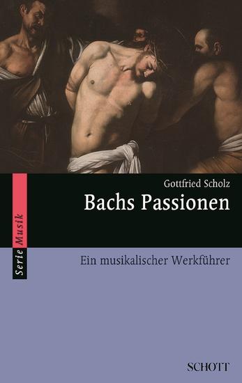 Bachs Passionen - Ein musikalischer Werkführer - cover