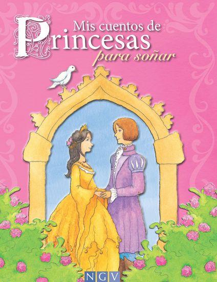 Mis cuentos de Princesas para soñar - Cuentos clásicos y modernos de princesas - cover
