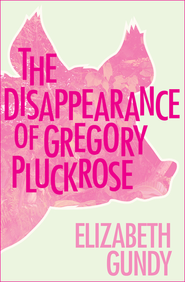 The Disappearance of Gregory Pluckrose - cover