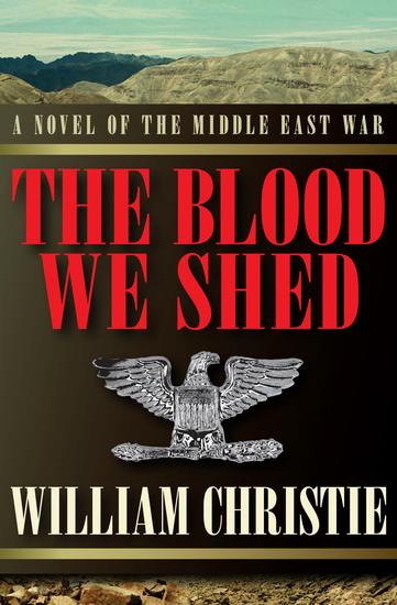 The Blood We Shed - A Novel of the Middle East War - cover