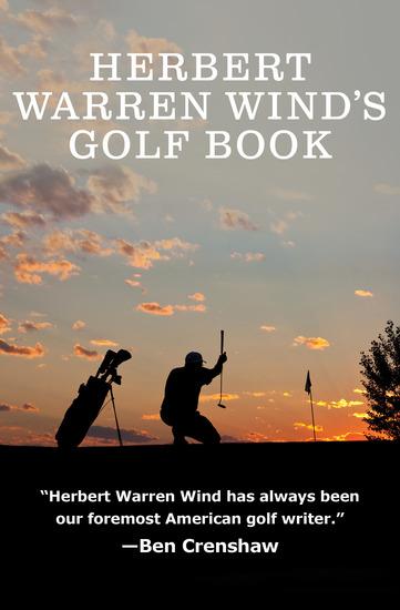 Herbert Warren Wind's Golf Book - cover