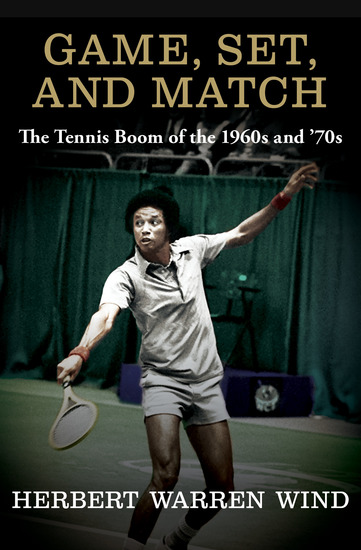 Game Set and Match - The Tennis Boom of the 1960s and '70s - cover