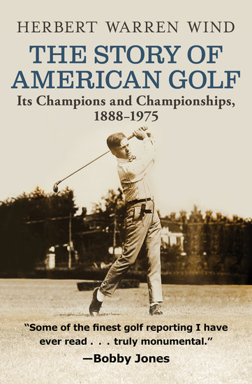 The Story of American Golf - Its Champions and Championships 1888–1975 - cover