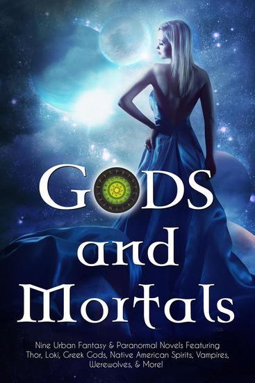 Gods And Mortals Ten Urban Fantasy Paranormal Novels