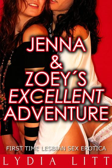 Jenna and Zoey's Excellent Adventure: First Time Lesbian Sex Erotica - cover
