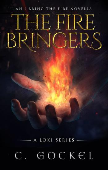 The Fire Bringers: An I Bring the Fire Short Story - I Bring the Fire #7 - cover