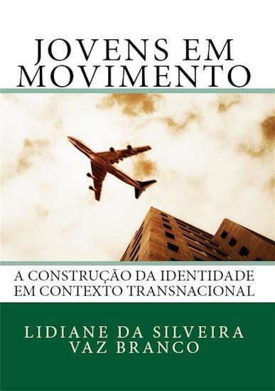 Jovens em Movimento: A Construção da Identidade em Contexto Transnacional - cover
