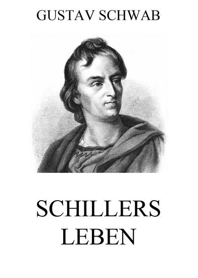 Schillers Leben - Erweiterte Ausgabe - cover