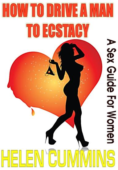 How to drive a man to ecstasy: a sex guide for women - sex tips #1 - cover