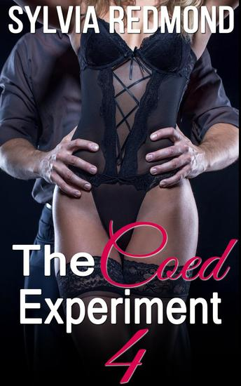 The Coed Experiment 4 - Horny Coed Sex Studies #4 - cover
