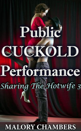 Public Cuckold Performance - Sharing The Hotwife #3 - cover