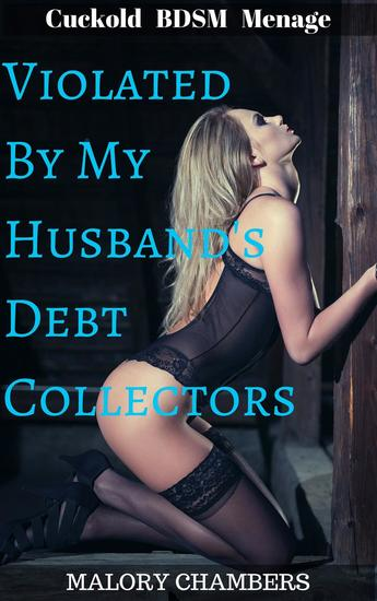 Violated By My Husband's Debt Collectors - cover