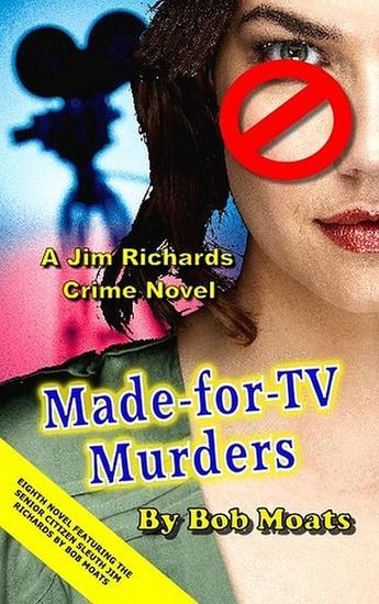 Made-for-TV Murders - Jim Richards Murder Novels #8 - cover