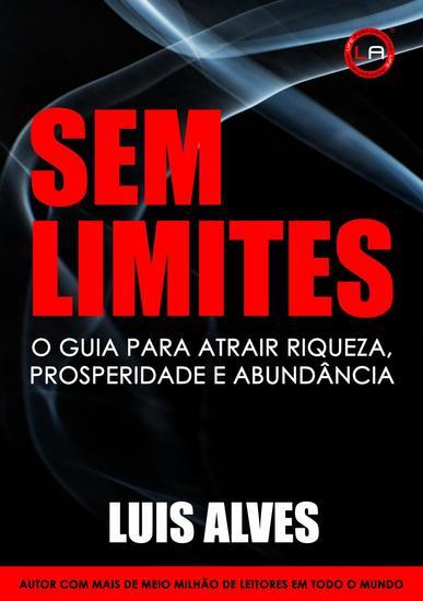 Sem Limites: O Guia Para Atrair Riqueza Prosperidade E Abundância - cover