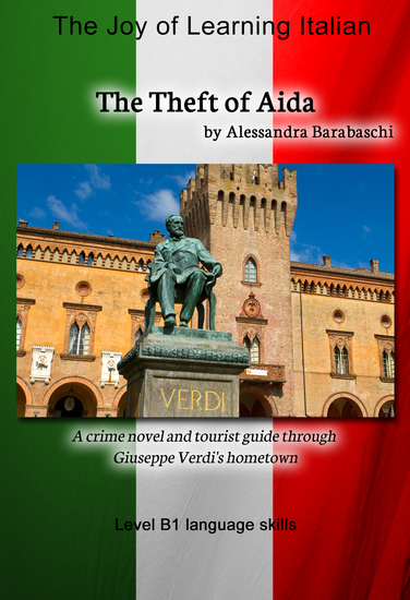 The Theft of Aida - Language Course Italian Level B1 - A crime novel and tourist guide through Giuseppe Verdi's hometown - cover
