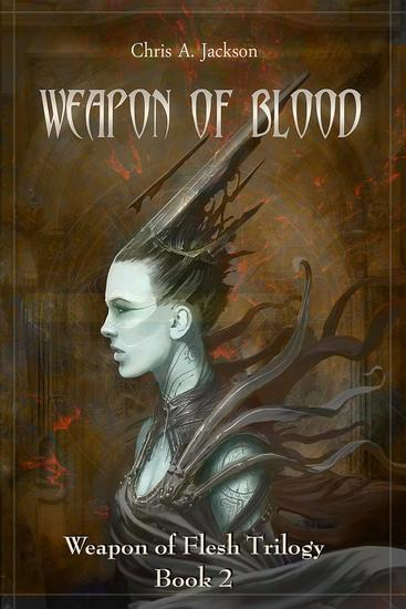 Weapon of Blood: Weapon of Flesh Trilogy Book 2 - Weapon of Flesh Series #2 - cover