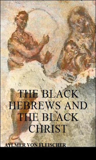The Black Hebrews And The Black Christ - cover