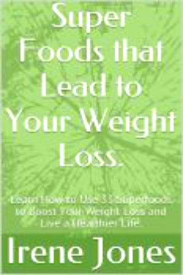 Super Foods that Lead to Your Weight Loss - cover