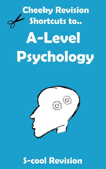 A level Psychology Revision - Cheeky Revision Shortcuts - cover
