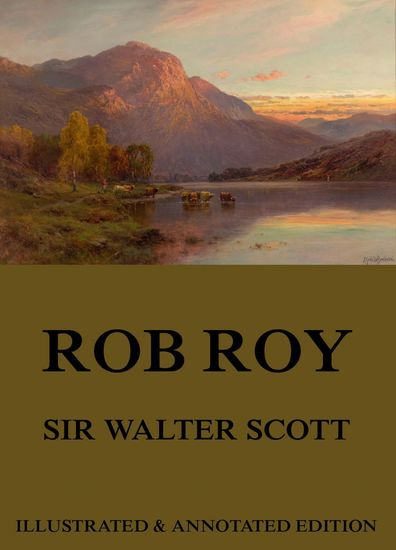 Rob Roy - Extended Annotated & Illustrated Edition - cover