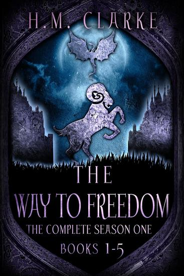 The Way to Freedom: The Complete Season One (Books 1-5) - The Way to Freedom - cover