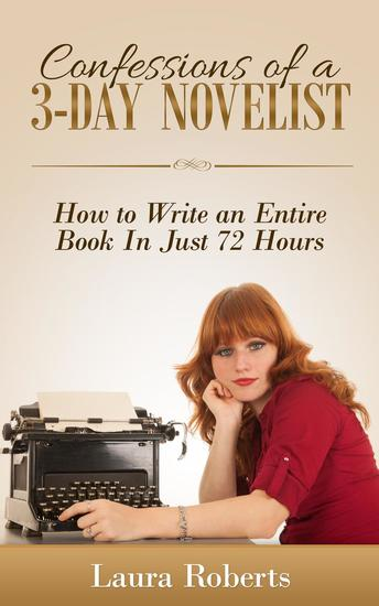 Confessions of a 3-Day Novelist: How to Write an Entire Book in Just 72 Hours - Indie Confessions #1 - cover