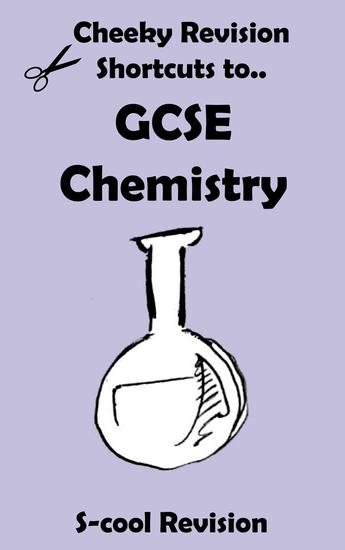 GCSE Chemistry Revision - Cheeky Revision Shortcuts - cover