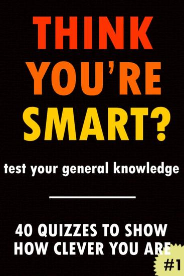THINK YOU'RE SMART? Quiz book #1 - THINK YOU'RE SMART? Quiz Books #1 - cover