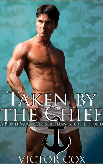 Taken by the Chief - Gay Military Erotica - cover