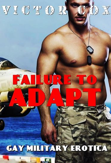 Failure to Adapt - Gay Military Erotica - cover