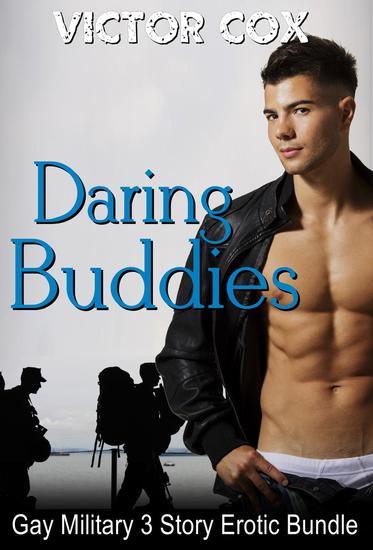 Daring Buddies - 3 Story Erotic Military Bundle - cover