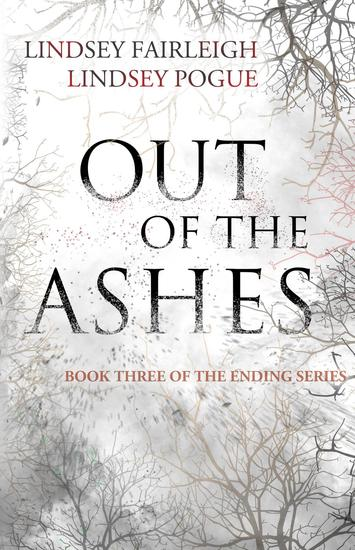 Out Of The Ashes - The Ending Series #3 - cover