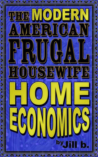 The Modern American Frugal Housewife Book #1: Home Economics - The Modern American Frugal Housewife Series #1 - cover