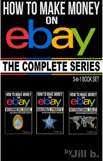 How to Make Money on eBay - The Complete Series - How to Make Money on eBay - cover