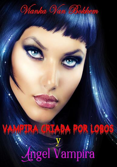 Vampira Criada por Lobos y Angel Vampira - cover