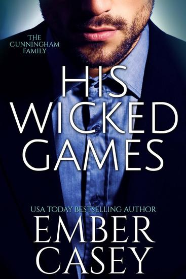 His Wicked Games (The Cunningham Family #1) - The Cunningham Family #1 - cover